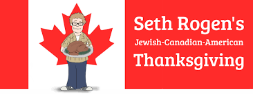 Canadian Thanksgiving 2014 Seth Rogen U0027s Jewish Canadian American Thanksgiving On Funny Or Die