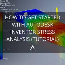 autocad tutorial getting started how to get started with autodesk inventor stress analysis tutorial