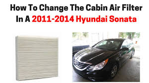 how to change the cabin air filter in a 2011 2014 hyundai sonata