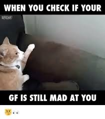 You Still Mad Meme - 25 best memes about still mad at you still mad at you memes