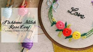 Fish Bone Stitch Embroidery Tutorials Fishbone Stitch Leaf Simple Easy Embroidery Tutorial My
