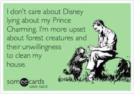 Clean House Meme - i don t care about disney lying about my prince charming i m more