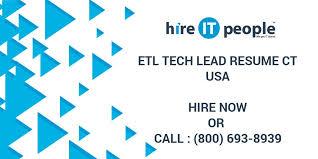 Etl Resume Etl Tech Lead Resume Ct Hire It People We Get It Done