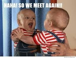 Meme Haha - haha so we meet again weknowmemes