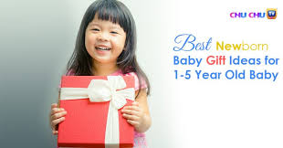 best newborn baby gift ideas for 1 5 year baby chuchutv