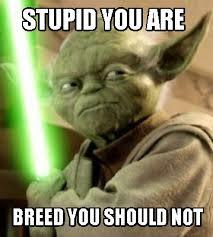 Yoda Meme Creator - meme creator dumb yoda meme generator at memecreator org
