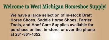 draft u0026 saddle horse shoes u0026 farrier supplies west michigan