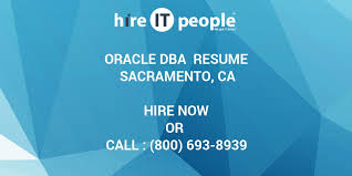 Oracle Dba Resume Example by Oracle Dba Resume Sacramento Ca Hire It People We Get It Done