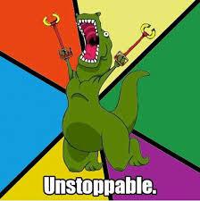 Unstoppable Dinosaur Meme - funny t rex pictures 34 pics umm yeah pinterest humor