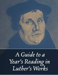 luther s a guide to a year s reading in luther s works downloadable