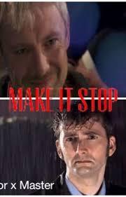 10th Doctor Meme - make it stop 10th doctor x master legendarygenius wattpad
