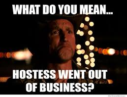 What Does Meme Mean On The Internet - hostess went out of business weknowmemes