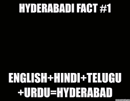 Funny Hyderabadi Memes - 26 reasons why i would rather be from hyderabad than anywhere else