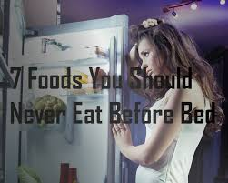 Good Snacks To Eat Before Bed 7 Foods You Should Never Eat Before Bed U2013 Beauty And Happiness