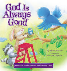 god is always good comfort for kids facing grief fear or change