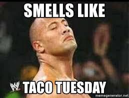 Taco Tuesday Meme - smells like taco tuesday the rock smell meme generator