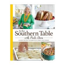 at the southern table with paula deen 150 classic recipes to