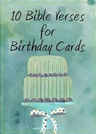 bible verses for a birthday card inspirational bible quotes birthday quotesgram bible quotes
