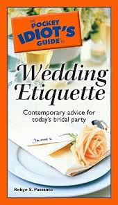 passette cuisine the pocket idiot s guide to wedding etiquette by robyn s passante