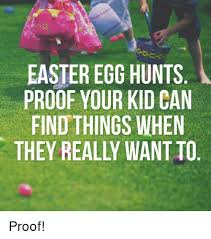 Easter Egg Meme - 0 easter egg hunts proof your kid can find things when they