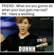 Duh Memes - duh and you ll be there too bts pinterest bts kpop and memes
