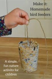 homemade bird feeders fun activities bird feeder and activities