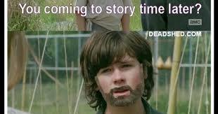 Twd Memes - deadshed productions story time edition the walking dead 4x01