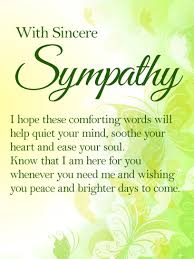 Comforting Words For Someone Who Has Lost A Loved One Sincerest Sympathy For You And Your Family During This Difficult