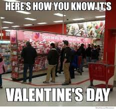Valentine Day Meme - how you know it s valentines day meme weknowmemes