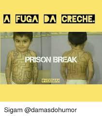 Prison Break Memes - a fuga da creche prison break ovixemah sigam meme on sizzle