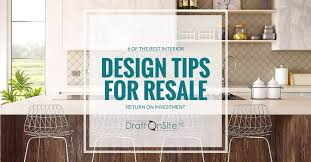 Best Interior Design Site by 6 Interior Design Tips To Increase Your Home U0027s Resale Value