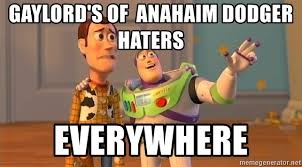 Everywhere Meme Generator - gaylord s of anahaim dodger haters everywhere toy story