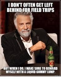 Trip Meme - 25 best memes about field trip meme field trip memes
