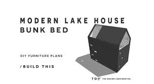 free diy furniture plans how to build a modern lake house bunk