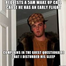 Meme Hotel - this douchebag at the hotel i work at meme guy