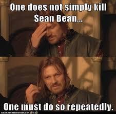 Sean Bean Meme - save sean bean malazan empire