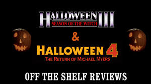 halloween 3 u0026 4 review off the shelf reviews youtube
