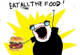 Eat All The Things Meme - eat all the food meme food