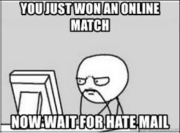 Computer Guy Meme - you just won an online match now wait for hate mail computer guy
