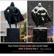 Meme Darth Vader - this polish statue looks like darth vader after a snowy day vweird