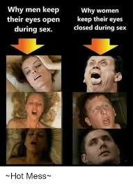 Hot Women Memes - why men keep why women their eyes open keep their eyes closed