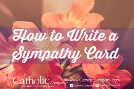 Words Of Comfort On Anniversary Of Loved Ones Death How To Write A Sympathy Card The Catholic Company