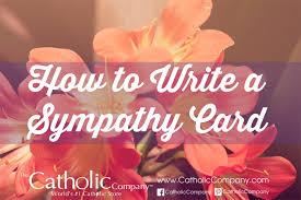 how to write a sympathy card the catholic company
