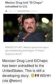 Mexican Women Meme - mexico drug lord el chapo ii extradited to us wsvncom associated