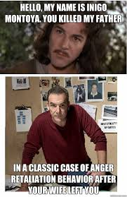 Inigo Montoya Meme - hello my name is inigo montoya you killed my father in a classic