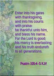 psalm 100 4 5 kjv enter into his gates with thanksgiving and into