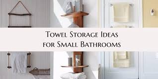 7 towel storage ideas for a small bathroom