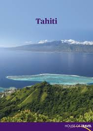 tahiti brochure 2017 by house of travel issuu