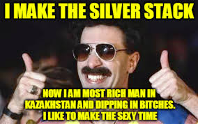Borat Not Meme - a few silver stacking memes for your entertainment just for fun