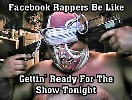 Meme Rapper - facebook rappers be like gettin ready for the show tonight comedy